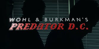 """two silhouettes in front of window blinds with title """"Wohl & Burkman's PREDATOR D.C."""""""