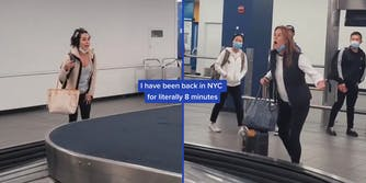 """two women yelling at one another at baggage claim with caption """"I have been back in NYC for literally 8 minutes"""""""
