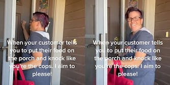 """Woman delivering food, knocking on door with caption """"When your customer tells you to put their food on the porch and knock like you're the cops. I aim to please!"""""""