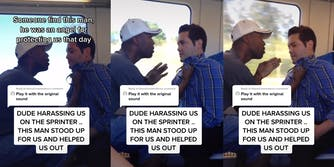 """man confronts another man on train with captions """"Someone find this man, he was an angel for protecting us that day"""", """"Play it with the original sound"""" and """"Dude harassing us on the sprinter.. This man stood up for us and helped us out"""""""