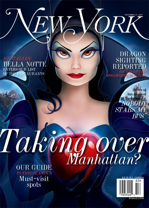 """Parody cover of New York magazine, with a navy blue background featuring an illustrated version of Susan Sarandon's witch from the Disney movie Enchanted on the cover, holding out an enchanted apple to the viewer. Headlines read, """"Taking Over Manhattan? Our guide to this season's must-visit spots."""" """"Dragon Sighting reported on top of the Woolworth building,"""" """"Driver of bus attacked in Times Square: 'NOBODY STABS MY BUS!'"""" """"Be Italian: Bella Notte enters our list of top restaurants."""" (Bella Notte is the Italian restaurant from Lady and the Tramp)."""