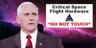 """Mike Pence in space with """"Critical Space Flight Hardware 'Do Not Touch'"""" sign"""