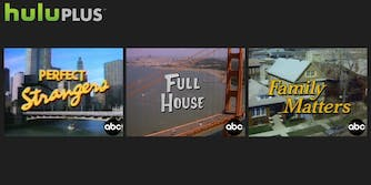 HuluPlus with Perfect Strangers, Full House, and Family Matters