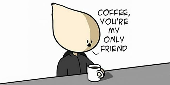 Coffee, you're my only friend meme by RaphComic