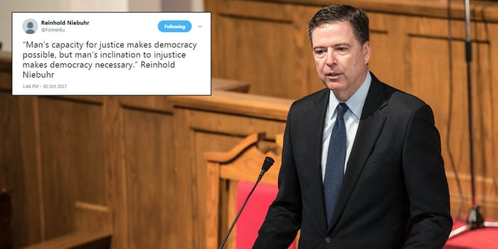 Former FBI Director James Comey sent out a cryptic tweet, that seems awfully like a subtweet, shortly after Robert Mueller announced indictments on Monday.