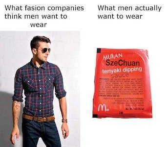rick and morty meme : fashion companies think men want to wear szechuan sauce