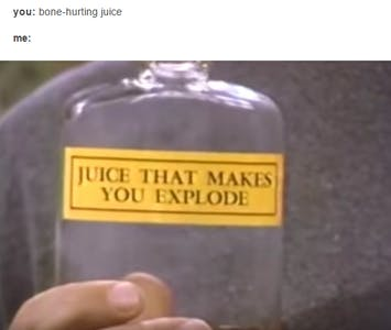 juice that makes you explode