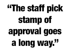 """""""The staff pick stamp of approval goes a long way."""""""