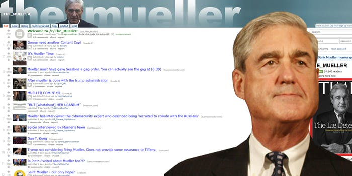 r/The_Muller is a Reddit community dedicated to following Special Counsel Robert Mueller and the Russia investigation
