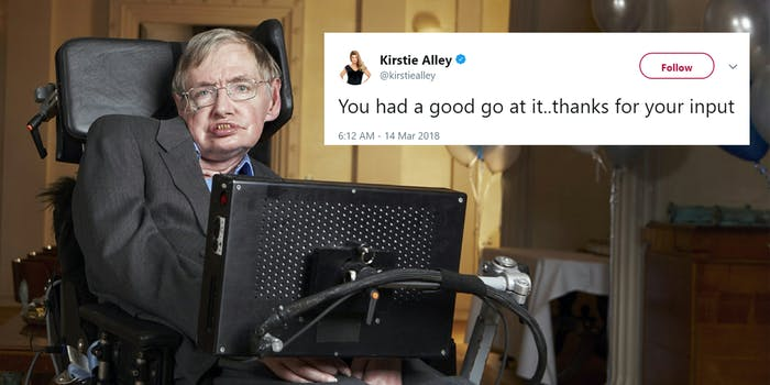 """Stephen Hawking at Cambridge, Kirstie Alley tweet that reads """"You had a good go at it..thanks for your input"""""""
