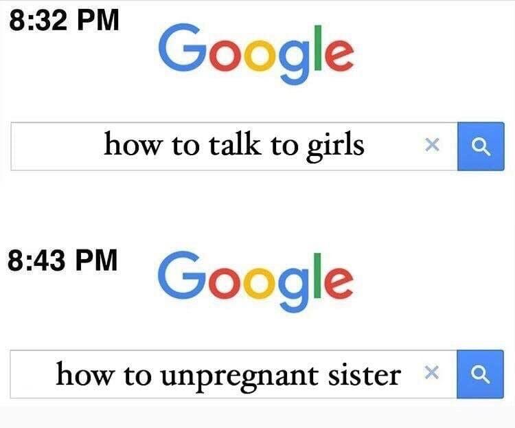 how to unpregnant sister google meme
