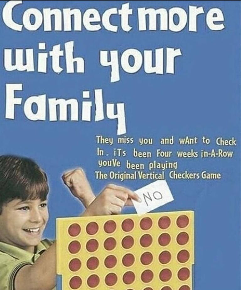 connect four memes - connect more with your family connect four meme