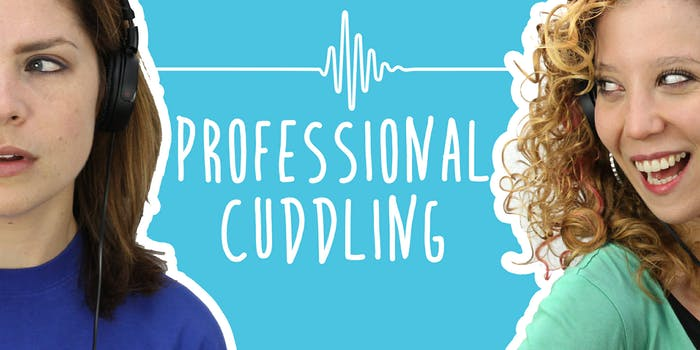 2 Girls 1 Podcast : Professional Cuddling