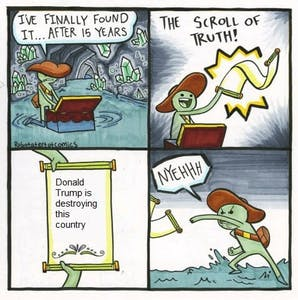 scroll of truth donald trump is ruining this country