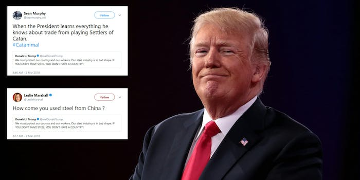President Donald Trump knows the most important factor for having a country: steel. Twitter is having a field day with the president's suggestion.