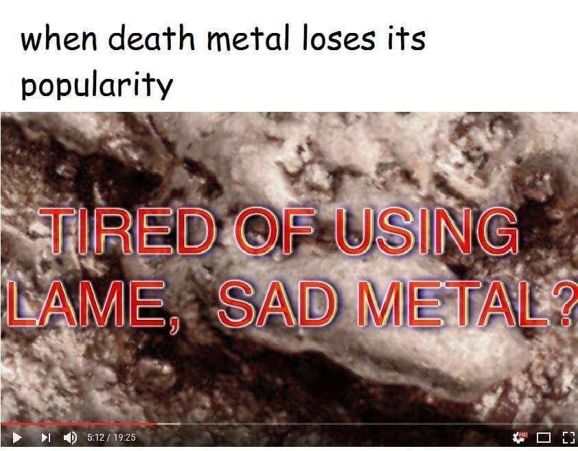history meme: death metal