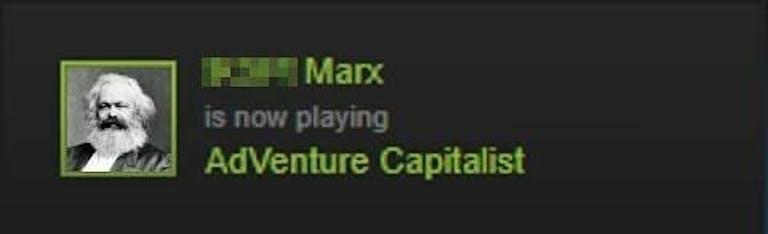 karl marx now playing adventure capitalist meme