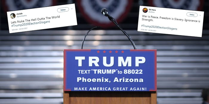 #Trump2020ElectionSlogans is trending on Twitter.