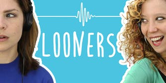 2 Girls 1 Podcast : looners