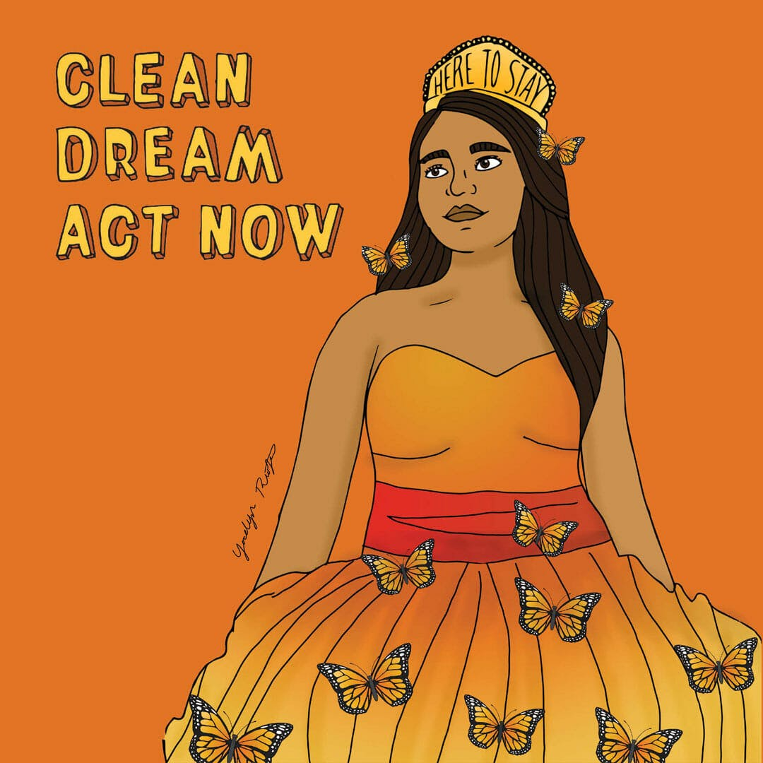 A resistance art illustration for a Clean Dream Act by Yocelyn Riojas.